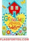 Grandkids Always Welcome House Flag