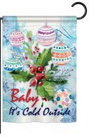 Baby It\'s Cold Garden Flag
