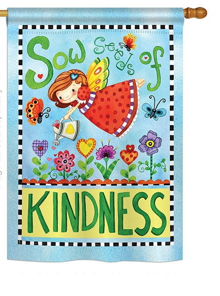 Sow Seeds of Kindness Garden Flag