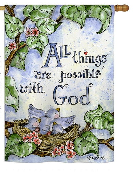 All Things Are Possible With God House Flag