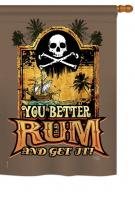 You Better Rum & Get It House Flag