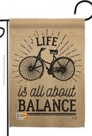 Life Is All About Balance Garden Flag