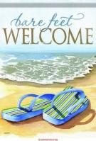 Bare Feet Welcome Garden Flag