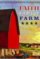 Faith Family Farm Garden Flag