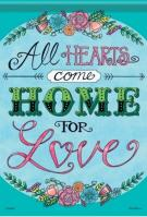 All Hearts Come Home Dura Soft Garden Flag