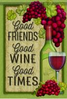 Good Wine Good Time Garden Flag