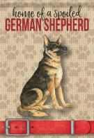 Spoiled German Shepherd Garden Flag