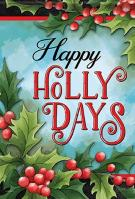 Holly Days Garden Flag