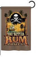 You Better Rum & Get It Garden Flag