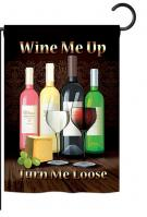 Wine Me Up, Turn Me Loose Garden Flag