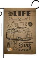 Life Is Better When You Surf Kombi Bus Garden Flag