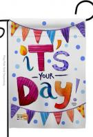 It\'s Your Day Garden Flag