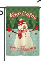 Keep Calm Build Snowmen Garden Flag