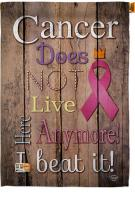 Cancer Does Not Live Here Anymore House Flag