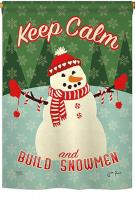 Keep Calm Build Snowmen House Flag